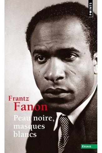 Frantz Fanon, Peau noire, masques blancs - Livre
